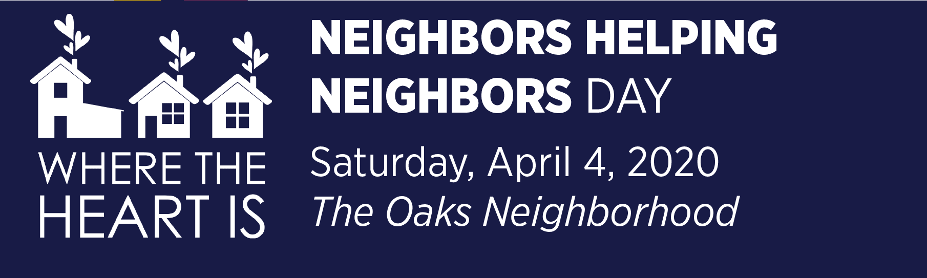 Where the heart is: neighbors helping neighbors day, Saturday, April 4, 2020, The Oaks Neighborhood